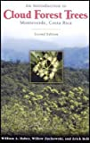 img - for Introduction to Cloud Forest Trees Monteverde, Costa Rica, Second Edition, Revised and Updated book / textbook / text book