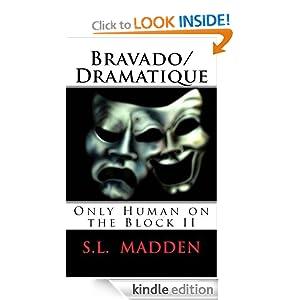 Bravado/Dramatique (Only Human on the Block)