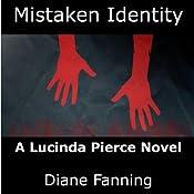 Mistaken Identity: A Lucinda Pierce Mystery, Book 3 | Diane Fanning