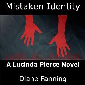 Mistaken Identity: A Lucinda Pierce Mystery, Book 3 | [Diane Fanning]