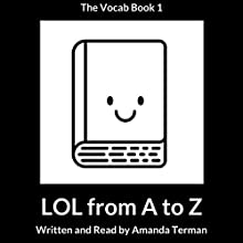 LOL from A to Z: The Vocab Book, Series 1 Audiobook by Amanda Terman Narrated by Amanda Terman