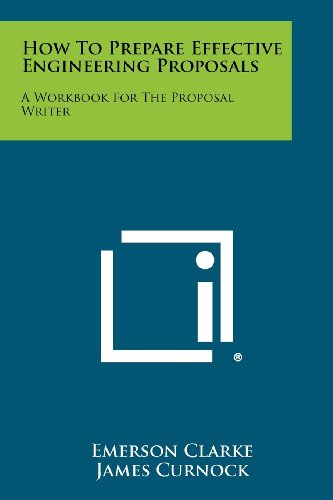 How to Prepare Effective Engineering Proposals: A Workbook for the Proposal Writer
