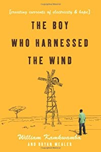 """Cover of """"The Boy Who Harnessed the Wind:..."""