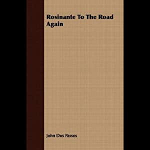 Rosinante to the Road Again | [John dos Passos]
