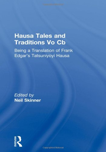 Hausa Tales and Traditions Vo CB: Being a Translation of Frank Edgar's Tatsuniyoyi Na Hausa: Vol 1 (Library of African Study)