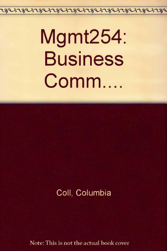 Business Communications MGMT 254 for Columbia College 6th Edition