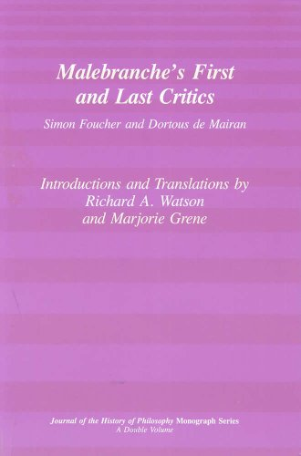 Malebranche's First and Last Critics: Simon Foucher and Dortius de Mairan (Journal on the History of Philosophy)