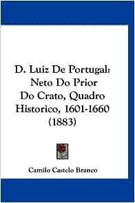D. Luiz De Portugal: Neto Do Prior Do Crato, Quadro