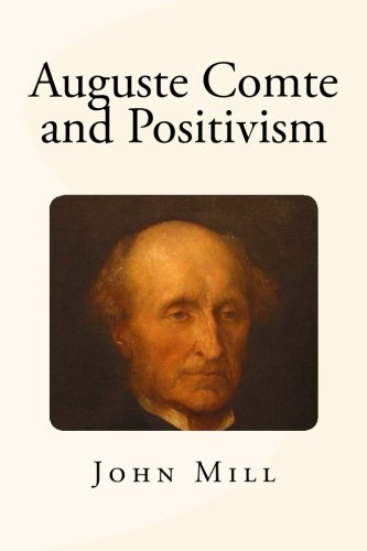 comte positivism essay Free essay: positivism positivism is a scientific approach to sociology (the science of society as keat and urry ('social theory as science', 1975) note.