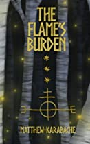 The Flame's Burden (Tales of the Sundered Land) (Volume 1)