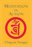 Meditation in Action: 40th Anniversary Edition