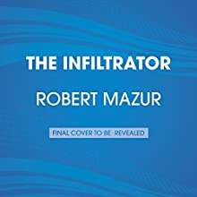 The Infiltrator: My Secret Life Inside the Dirty Banks Behind Pablo Escobar's Medellin Cartel (       UNABRIDGED) by Robert Mazur Narrated by Robert Mazur
