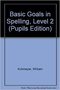 Basic Goals in Spelling: Level 2 (Pupils Edition)