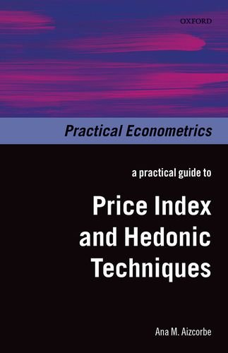 A Practical Guide to Price Index and Hedonic Techniques (Practical Econometrics)