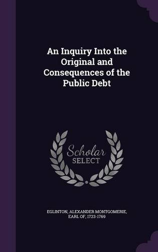 An Inquiry Into the Original and Consequences of the Public Debt