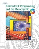 img - for Embedded C Programming and the Microchip PIC [Paperback] [2003] 1 Ed. Richard H. Barnett, Sarah Cox, Larry O'Cull book / textbook / text book