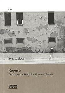 Reprise : De Sarajevo à Srebrenica vingt ans plus tard. Réponses à L'Âge d'Homme et à Peter Handke