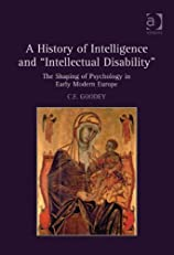 A History of Intelligence and 'Intellectual Disability'