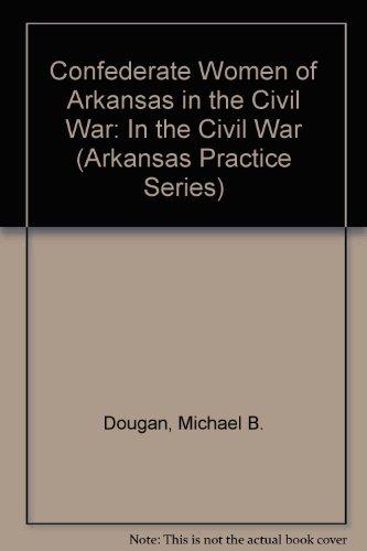 Confederate Women of Arkansas: Memorial Reminiscences (Arkansas Practice Series)