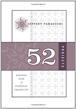 Jeffrey Yamaguchi extends an invitation to indulge one's inner artist by committing yourself to one creative project a week for 52 weeks. 52 Projects chronicles the author's artistic journey over the course of one year and how it changed his life-and...
