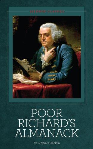 Benjamin Franklin - Poor Richard's Almanack [Illustrated]