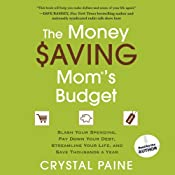 The Money Saving Mom's Budget: Slash Your Spending, Pay Down Your Debt, Streamline Your Life, and Save Thousands a Year | [Crystal Paine]
