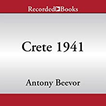 Crete 1941: The Battle and the Resistance (       UNABRIDGED) by Antony Beevor Narrated by James Langton