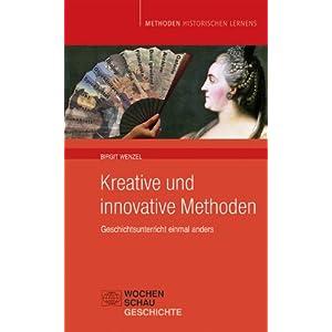 Kreative und innovative Methoden: Geschichtsunterricht einmal anders