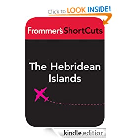 The Hebridean Islands, Scotland: Frommer's ShortCuts