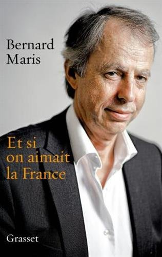 Et si on aimait la France - Bernard Maris