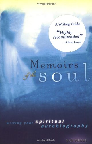 Memoirs of the Soul: Writing Your Spiritual Autobiography