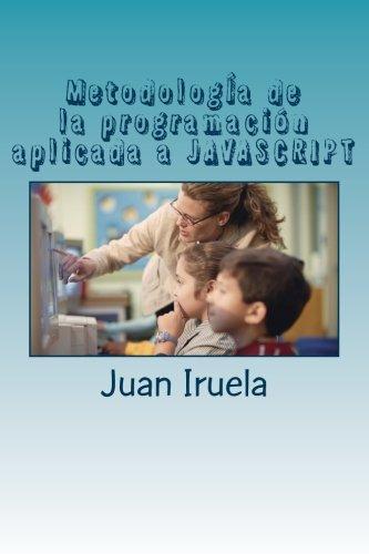 MetodologÍa de la programación aplicada a JAVASCRIPT