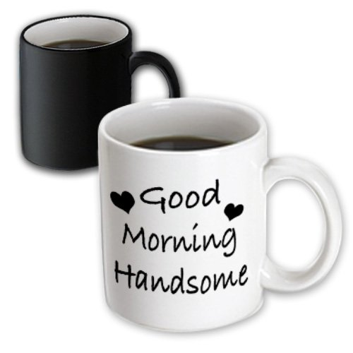 3Drose Mug_171884_3 Good Morning Handsome, Best Boyfriend, Best Husband, Marriage, Love, Magic Transforming Mug, 11-Ounce