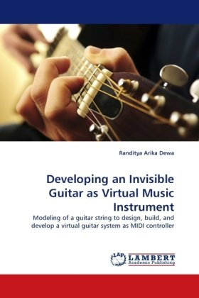 Developing an Invisible Guitar as Virtual Music Instrument: Modeling of a guitar string to design, build, and develop a virtual guitar system as MIDI controller