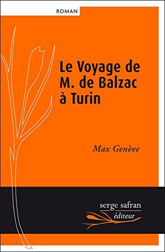 Le voyage de M. de Balzac à Turin : roman