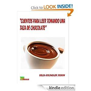 CUENTOS PARA LEER TOMANDO UNA TAZA DE CHOCOLATE (Spanish Edition)