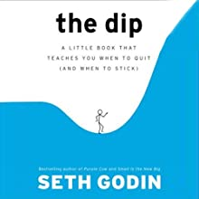 The Dip (       UNABRIDGED) by Seth Godin Narrated by Seth Godin