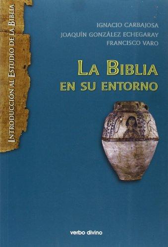 La biblia en su entorno (Introducción al estudio de la biblia)
