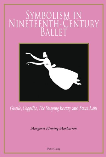 Symbolism in Nineteenth-century Ballet: Giselle, Coppelia, the Sleeping Beauty and Swan Lake