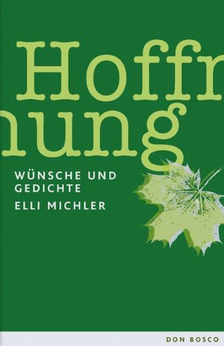 Buch Hoffnung Wünsche Und Gedichte Elli Michler Pdf