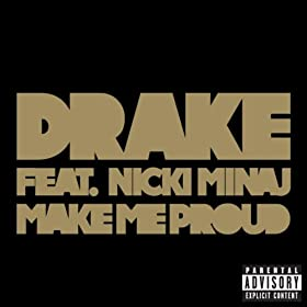 Make Me Proud (Explicit Version) [feat. Nicki Minaj]