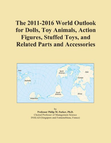 The 2011-2016 World Outlook for Dolls, Toy Animals, Action Figures, Stuffed Toys, and Related Parts and Accessories