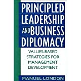 img - for Principled Leadership and Business Diplomacy: Values-Based Strategies for Management Development [Hardcover] [1999] Manuel London book / textbook / text book