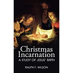 Christmas Incarnation: A Study of Jesus' Birth and of Mary, Joseph, Angels, and the Wise Men