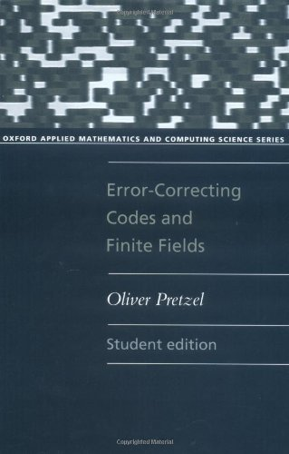 Error-Correcting Codes and Finite Fields (Oxford Applied Mathematics and Computing Science Series)