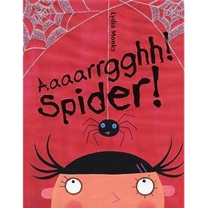 Aaaarrgghh! Spider! [AAAARRGGHH SPIDER] [Hardcover]