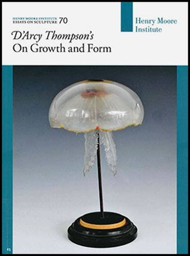 D'Arcy Thompson's 'on Growth and Form': Essays on Sculpture 70