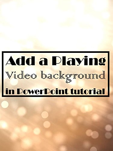Add a Playing Video Background in PowerPoint Tutorial