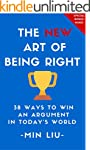 The NEW Art of Being Right: 38 Ways T...