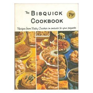 the-bisquick-cookbook-recipes-from-betty-crocker-in-answer-to-your-requests